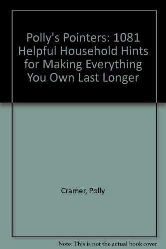 9780892561971: Polly's Pointers: 1081 Helpful Household Hints for Making Everything You Own Last Longer