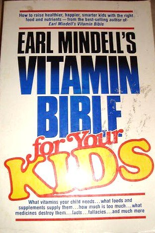 Earl Mindell's Vitamin Bible for Your Kids: Earl Mindell