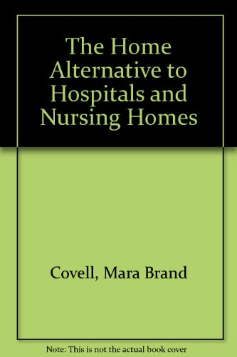 9780892562367: Home Alternative to Hospitals and Nursing Homes