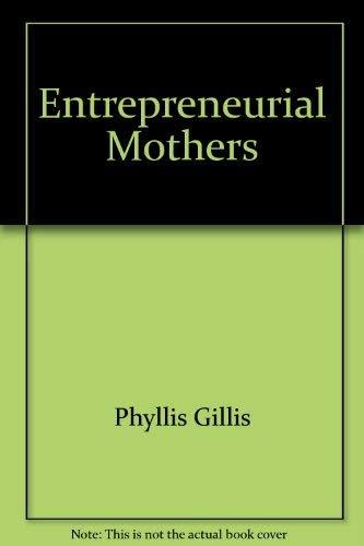 9780892562480: Entrepreneurial Mothers