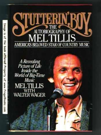 Stutterin' Boy : The Autobiography of Mel Tillis: Tillis, Mel; Wager, Walter