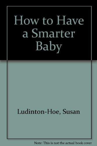 9780892562749: How to Have a Smarter Baby