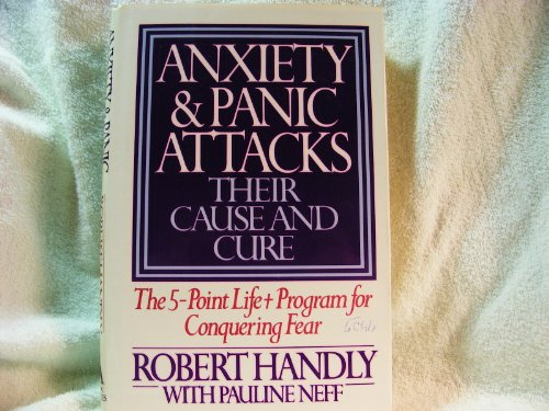 9780892562763: Anxiety and Panic Attacks: Their Cause and Cure : The Five-Point Life-Plus Program for Conquering Fear