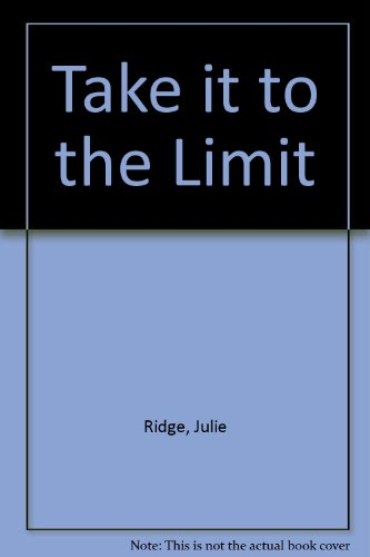 Take It to the Limit : Put Yourself on a Path to Life Without Limits
