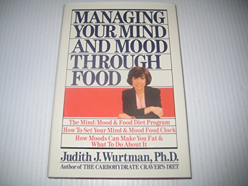 Managing Your Mind and Mood Through Food: Wurtman