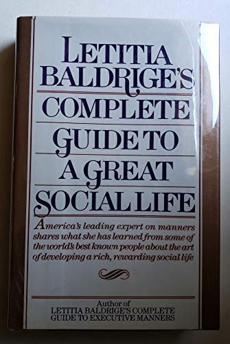 9780892563197: Letitia Baldrige's Complete Guide to a Great Social Life