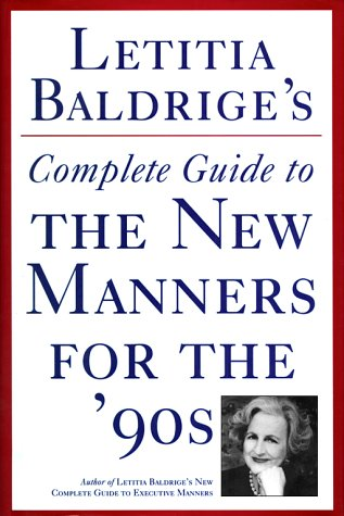 Letitia Baldrige's Complete Guide to the New Manners for the '90s (0892563206) by Letitia Baldrige