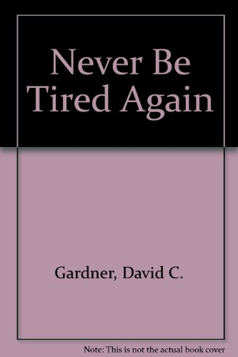 9780892563371: Never Be Tired Again