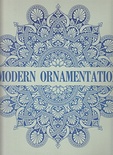9780892570119: Modern ornamentation: Being a series of original designs for the patterns of textile fabrics, for the ornamentation of manufactures in wood, metal, ... of walls & ceilings and other flat surfaces
