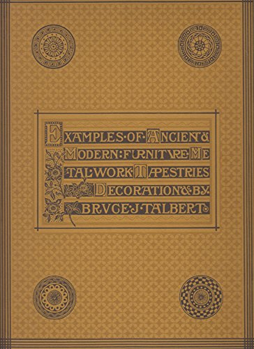 Victorian Decorative Arts, A Facsimile of Gothic: Talbert, Bruce J.