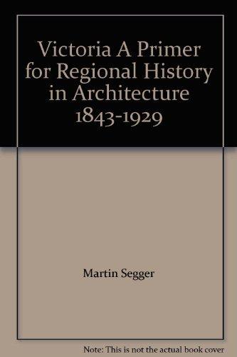 Victoria A Primer for Regional History in: Martin Segger, Douglas