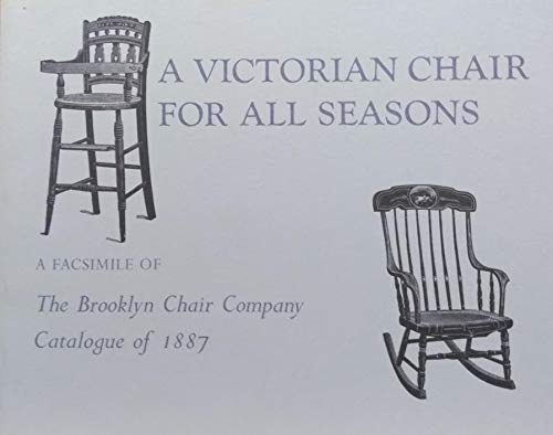 9780892570362: A Victorian Chair for All Seasons: A Facsimile of the Brooklyn Chair Company Catalogue of 1887