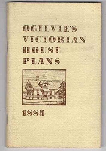 9780892570478: Ogilvie's house plans: Or, How to build a house (Library of Victorian culture)