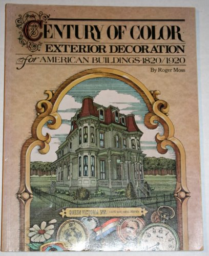 9780892570515: Century of Color: Exterior Decoration for American Buildings, 1820-1920