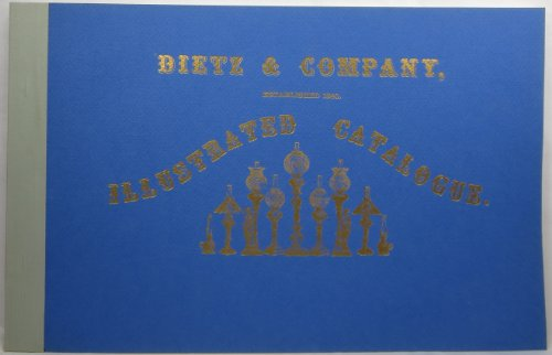 Dietz & Company Illustrated Catalogue: Dietz, Ulysses G