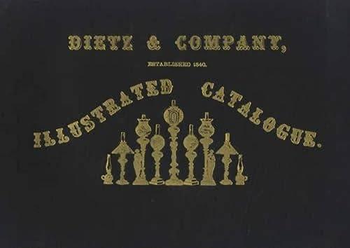 VICTORIAN LIGHTING; THE DIETZ CATALOGUE OF 1860: Dietz, Ulysses G.