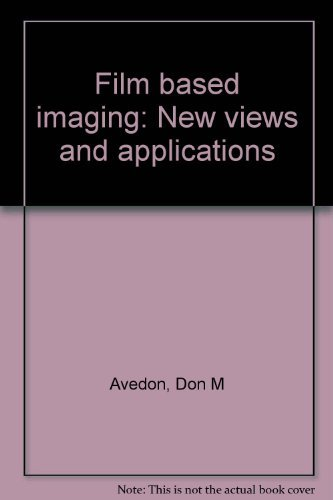 Film based imaging: New views and applications: Don M Avedon