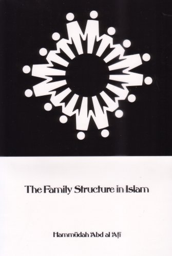 The Family Structure in Islam: Hammudah Abd Al-Ati