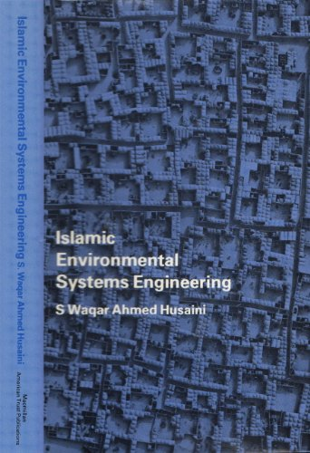 9780892590148: Islamic Environmental Systems Engineering: A Systems Study of Environmental Engineering and the Law, Politics, Education, Economics, and Sociology of Science and Culture of Islam