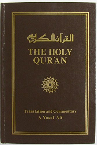 The Holy Qur'an: with translation and commentary: ALI, A. Yusuf