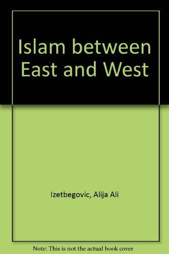 9780892590575: Islam Between East and West