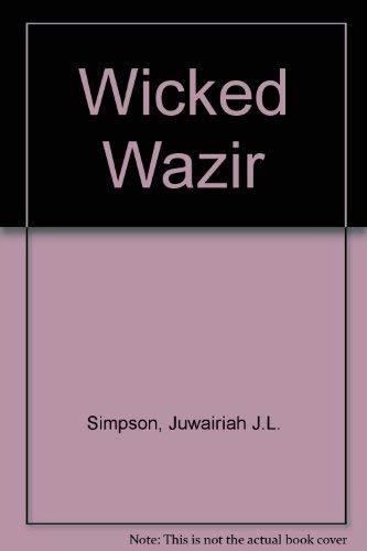 A Wicked Wazir: Juwairiah J. Simpson