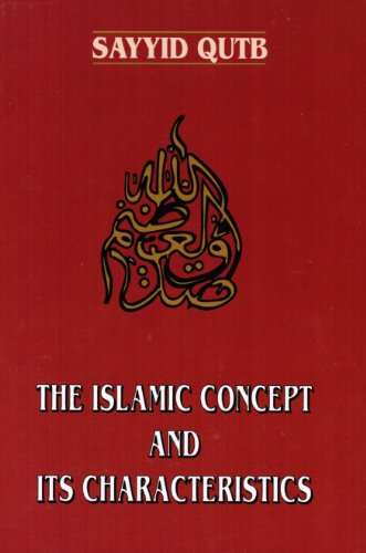 The Islamic Concept and Its Characteristics (0892591196) by Sayyid Qutb