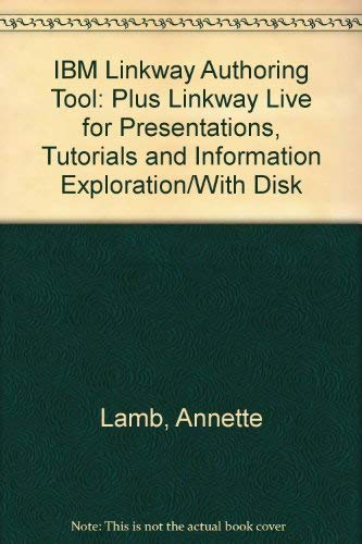 9780892623532: IBM Linkway Authoring Tool: Plus Linkway Live for Presentations, Tutorials and Information Exploration/With Disk