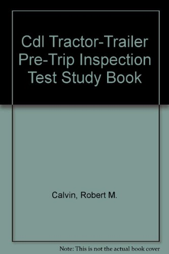 Tractor-Trailer Pre-Trip Inspection CDL Test Study Book (English) (0892623926) by Calvin, Robert M.