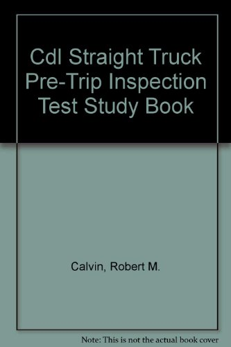 Straight Truck Pre-Trip Inspection CDL Test Study Book (English) (0892624000) by Calvin, Robert M.