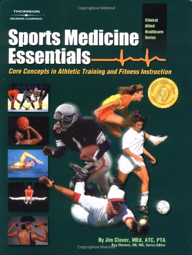 Sports Medicine Essentials: Core Concepts in Athletic Training and Fitness Instruction (Clinical ...