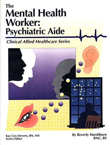 9780892624379: The Mental Health Worker: Psychiatric Aide (Clinical Allied Healthcare Series)