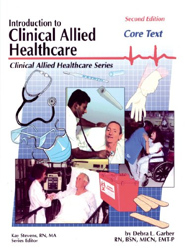 Introduction to Clinical Allied Healthcare: Garber, Debra