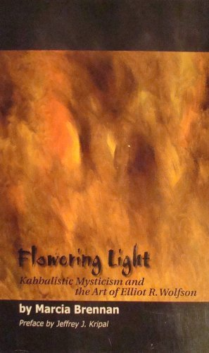9780892630097: Flowering Light: Kabbalstic Mysticism and the Art of Eliot R. Wolfson