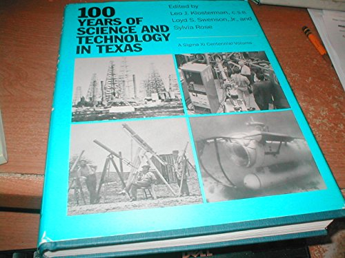9780892632626: 100 Years of Science and Technology in Texas: A Sigma XI Centennial Volume