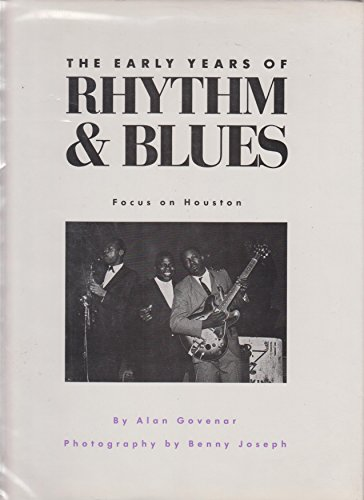9780892632732: The Early Years of Rhythm and Blues: Focus on Houston