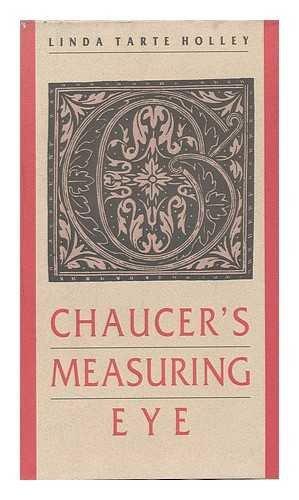 Chaucer's Measuring Eye: Holley, Linda Tarte