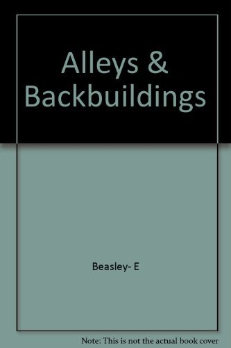 The Alleys and Back Buildings of Galveston: An Architectural and Social History: Beasley, Ellen