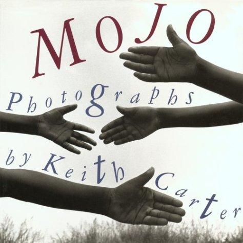 Mojo: Photographs by Keith Carter