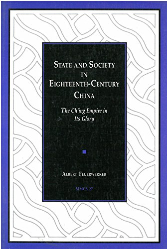 STATE AND SOCIETY IN EIGHTEENTH-CENTURY CHINA (Michigan Monographs in Chinese Studies No. 27)