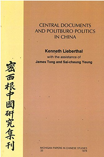 Central Documents and Politburo Politics in China: Lieberthal, Kenneth, w/assistance of James Tong ...
