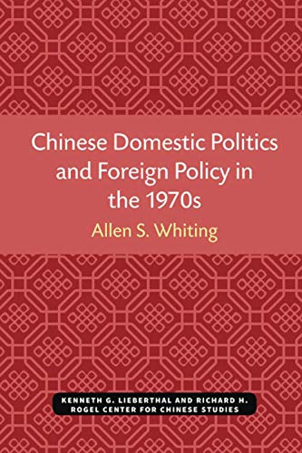 9780892640362: Chinese Domestic Politics and Foreign Policy in the 1970s (Michigan Monographs in Chinese Studies)