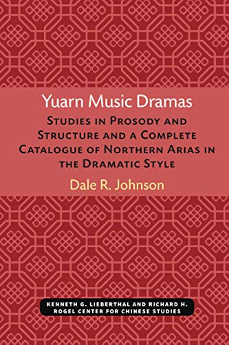 Yuarn Music Dramas: Studies in Prosody and Structure and a Complete Catalogue of Northern Areas in ...