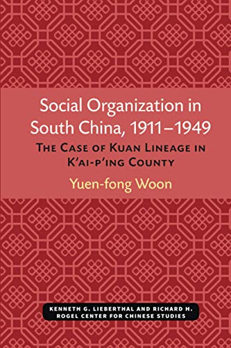 9780892640485: Social Organization in South China, 1911-1949: The Case of Kuan Lineage in K'ai-p'ing County (Michigan Monographs in Chinese Studies)