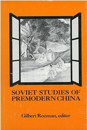 Soviet Studies of Premodern China - Assessments of Recent Scholarship: Rozman, Gilbert