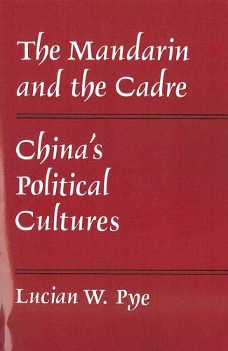The Mandarin and the Cadre: China's Political Cultures (Michigan Monographs in Chinese Studies...