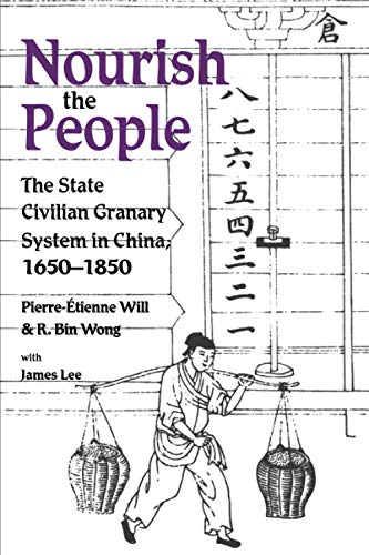 Nourish the People: The State Civilian Granary System in China, 1650-1850 (Paperback): ...