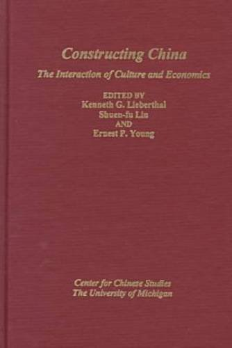 9780892641215: Constructing China: The Interaction of Culture and Economics (Michigan Monographs in Chinese Studies)