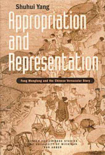 9780892641253: Appropriation and Representation: Feng Menglong and the Chinese Vernacular Story