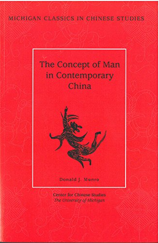 The Concept of Man in Contemporary China (Michigan Classics in Chinese Studies) (0892641444) by Munro, Donald J.
